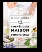 Retrouvez nos meilleures recettes dans le guide des cosmétiques maison